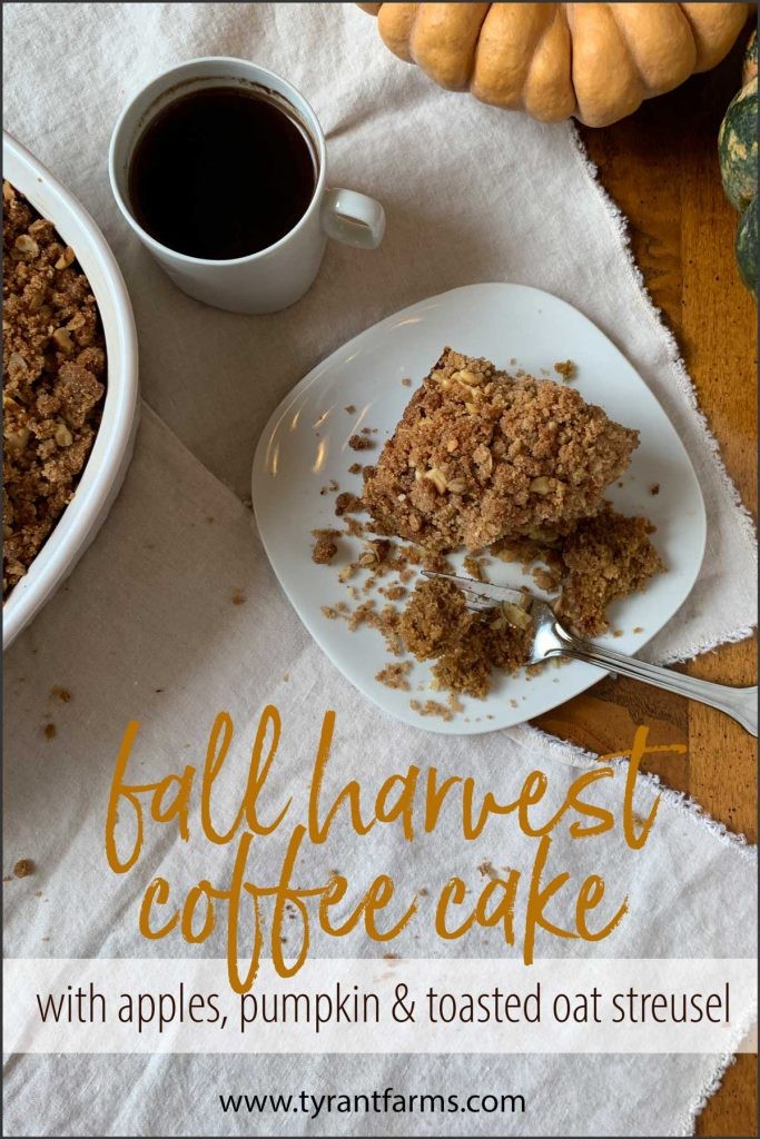 Enjoy fall harvest coffee cake with apples and pumpkins for a delicious seasonal breakfast on a cool late summer or fall morning! #fallrecipes #applerecipes #pumpkinrecipes #freshpumpkin #tyrantfarms #thanksgivingrecipes
